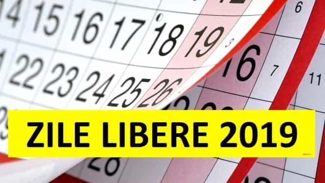 Zile libere 2019: cum arată calendarul liberelor de la stat