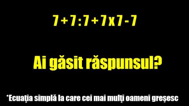 MATEMATICA nu e grea, dar nici uşoară! Asta e ECUAŢIA SIMPLĂ care le dă mari bătăi de cap românilor! Foarte mulţi greşesc răspunsul!
