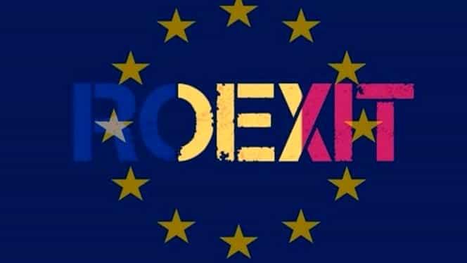 Ce este ROEXIT și ce ar însemna pentru România ieșirea din UE