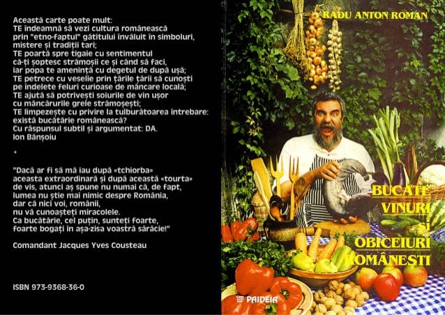 Regretatul Radu Anton Roman a fost un adevărat maestru al bucătăriei românești, plecat prea devreme să-i gătească bunătăți lui Dumnezeu...