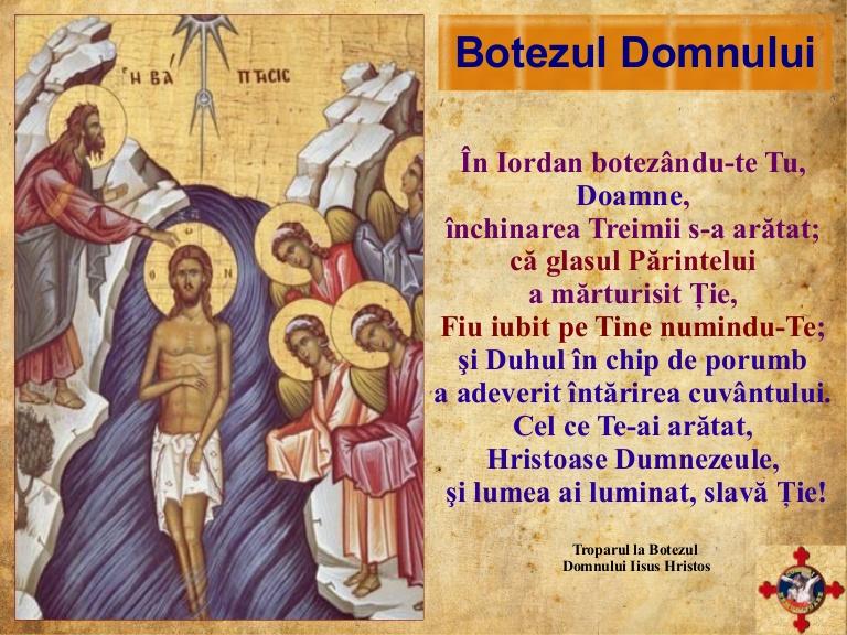 Botezul Domnului Iisus Hristos este prăznuit cu mare cinstirea de Bobotează, cu tradiții vechi și obiceiuri păstrate din bătrâni